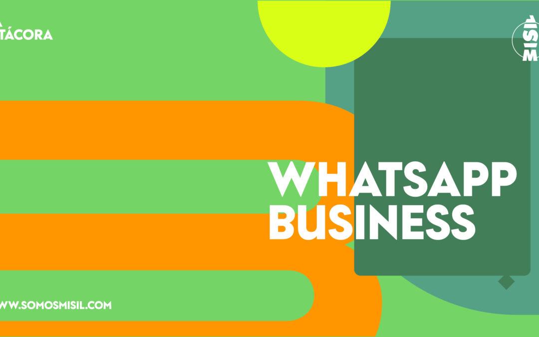 Saca el mejor provecho para tu negocio con WhatsApp Business